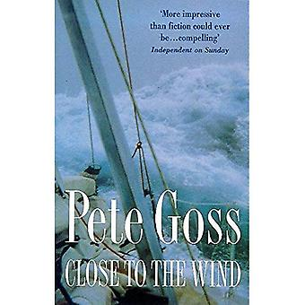 Close to the Wind: An Extraordinary Story of Triumph Over Adversity