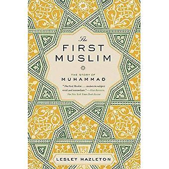 Den första muslimska: Berättelsen om Muhammed