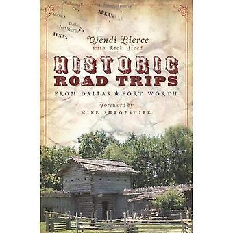 Viaggi su strada storica da Dallas Fort Worth