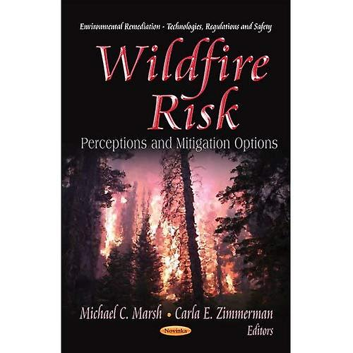 WILDFIRE RISK (Environmental Remediation Technologies, Regulations and Safety)