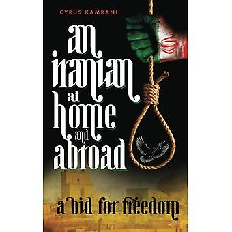 An Iranian at Home and Abroad: A Bid for Freedom