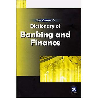Dictionary of Banking and Finance: Including a Glossary of E-Banking Terms