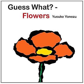 Guess What?--Flowers (Yonezu, Guess What?, Board Books)