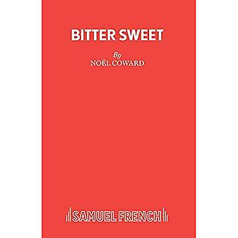 Bitter Sweet (Acting Edition S.)