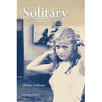 Solitary: Alone We Are Nothing