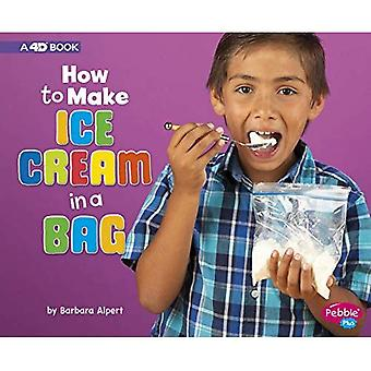How to Make Ice Cream in a Bag: A 4D Book (Hands-On Science Fun)