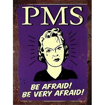 Vintage Metal Wall Sign - PMS. Be afraid! Be very afraid!