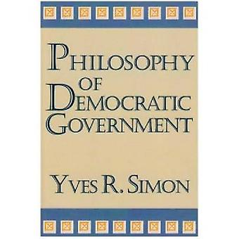 Philosophy of Democratic Government by Simon & Yves R.