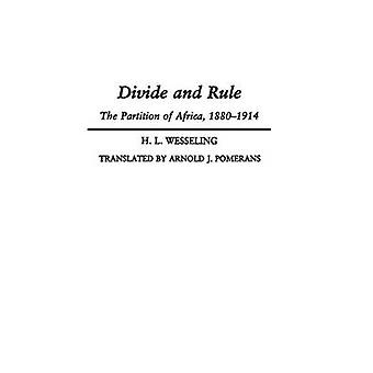 Divide and Rule The Partition of Africa 18801914 by Wesseling & H.W.