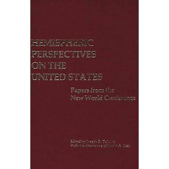Hemispheric Perspectives on the United States Papers from the New World Conference by Tulchin & Joseph S.