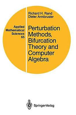 Perturbation Methods Bifurcation Theory and Computer Algebra by Rand & Richard