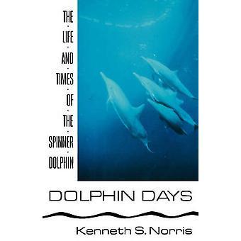Golfinho dias a vida e os tempos do golfinho-rotador por Norris & Kenneth S.