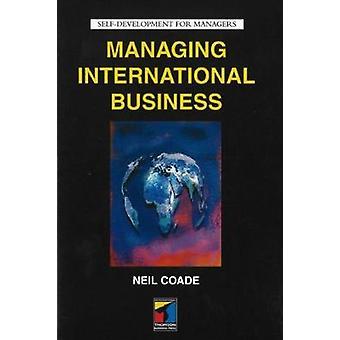 Managing International Business by Coade & Neil