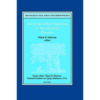 Interorganellar Signalisierung in altersbedingten Krankheiten durch Mattson & Mark P.
