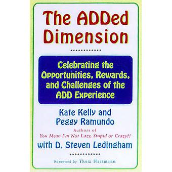The Added Dimension Celebrating the Opportunities Rewards and Challenges of the Add Experience by Kelly & Kate