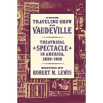 ルイス ・ ロバート M で 18301910 アメリカのボードビル劇場光景に旅行ショーは。