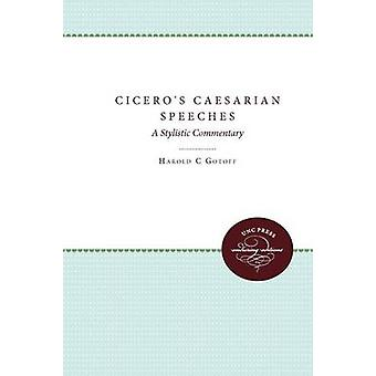 Ciceros Caesarian Speeches by Gotoff & Harold C.