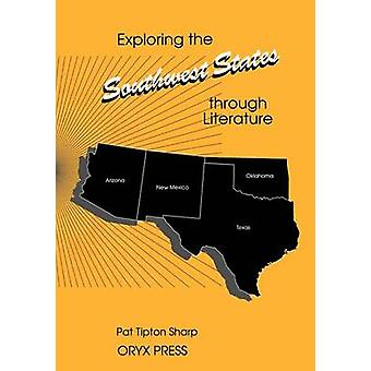Exploring the Southwest States Through Literature by Sharp & Pat Tipton