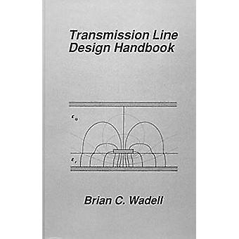 Transmission Line Design Handbook by Wadell & Brian C.