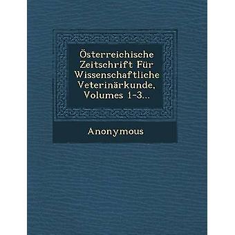 Osterreichische Zeitschrift Fur Wissenschaftliche Veterinarkunde Volumes 13... by Anonymous