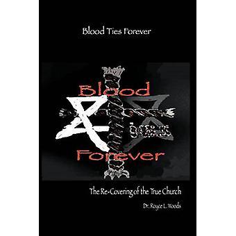 Blod band för evigt de återhämtar sig sanna kyrkans Woods & Royce L.