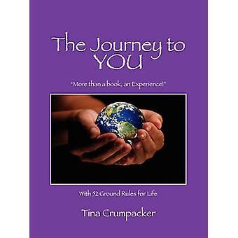 Resan till dig mer än en bok en upplevelse med 52 grundregler för livet av Crumpacker & Tina