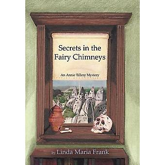 Secrets in the Fairy Chimneys by Frank & Linda Maria