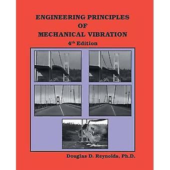 Principios de vibraciones mecánicas de ingeniería 4ª edición por Reynolds & doctorado & Douglas D.