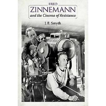 Fred Zinnemann and the Cinema of Resistance by Smyth & J. E.