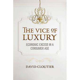Vice av lyx ekonomiska överskott i en konsument ålder av Cloutier & David