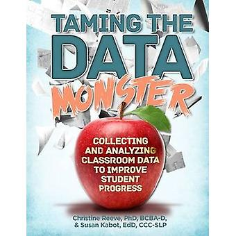 Taming the Data Monster by Reeve & PhD BCBAD
