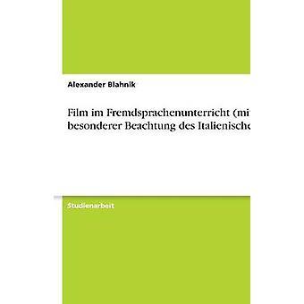 Filme im Fremdsprachenunterricht mit besonderer Beachtung des Italienischen por Blahnik & Alexandre