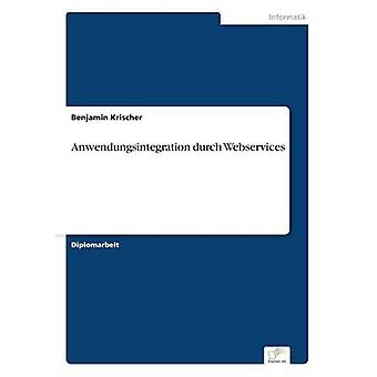 Anwendungsintegration Durch Webservices von Krischer & Benjamin