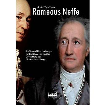 Rameaus Neffe  Studien Und Untersuchungen Zur Einfuhrung in Goethes Ubersetzung Des Diderotschen Dialogs by Schlosser & Rudolf