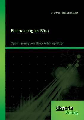 Elektrosmog Im Buro Optimierung Von BuroArbeitsplatzen by Reitetschlager & Manfrouge