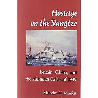 Hostage on the Yangtze : Britain, China, and the Amethyst Crisis of 1949