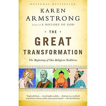 The Great Transformation - The Beginning of Our Religious Traditions b
