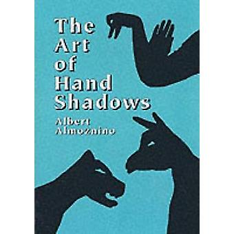The Art of Hand Shadows (New edition) by Albert Almoznino - 978048641