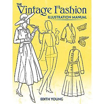 The Vintage Fashion Illustration Manual by Edith Young - 978048682454