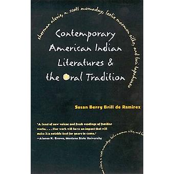 Contemporary American Indian Literatures and the Oral Tradition by Su