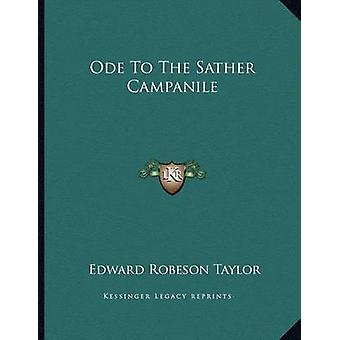 Ode to the Sather Campanile by Edward Robeson Taylor - 9781163700624
