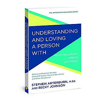 Understanding and Loving a Person with Posttraumatic Stress Disorder -