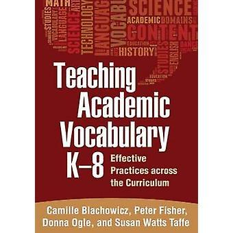 Teaching Academic Vocabulary - K-8 - Effective Practices Across the Cu