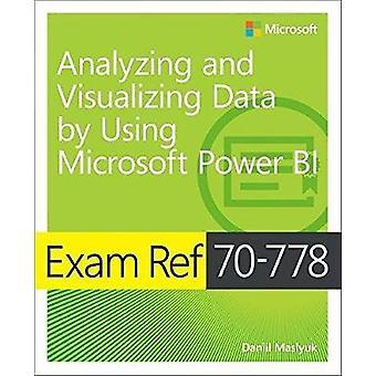 Exam Ref 70-778 Analyzing and Visualizing Data by Using Microsoft Pow