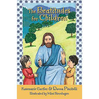 The Beatitudes for Children by Donna Piscitelli - Rosemarie Gortier -