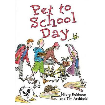 Pet to School Day - Magpies - Level 3 by Hilary Robinson - Tim Archbold