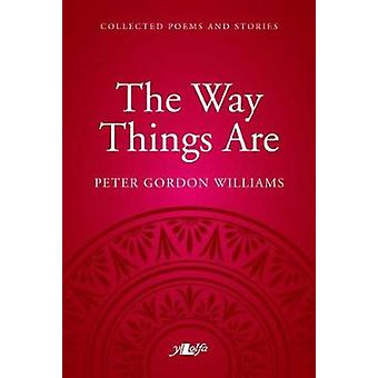 Way Things Are - The - A Collection of Poems and Stories by Peter Gor