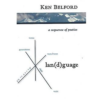 Lan(D)Guage - A Sequence of Poetics by Ken Belford - 9781894759298 Book
