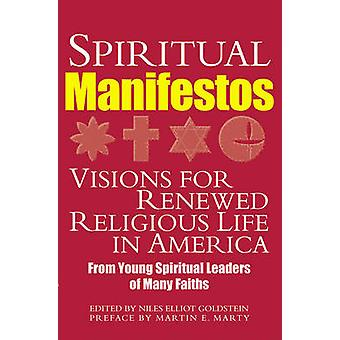 Spiritual Manifestos - Visions for Renewed Religious Life in America b