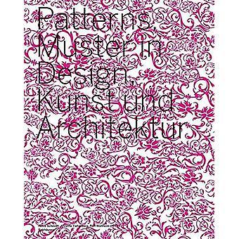 Patterns - Muster in Design - Kunst und Architektur by Patterns - Muste